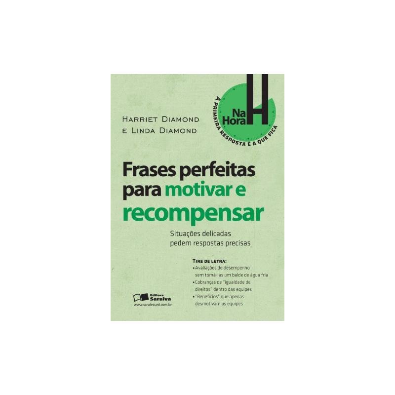 Frases Perfeitas Para Motivar E Recompensar Spbooks Livros